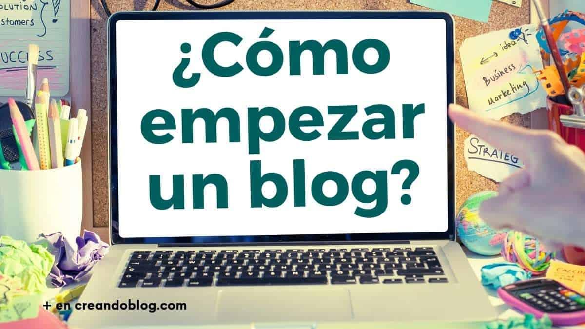 ¿Cómo empezar un BLOG? Inicia BIEN tus blogs en 2021 con 3 pasos