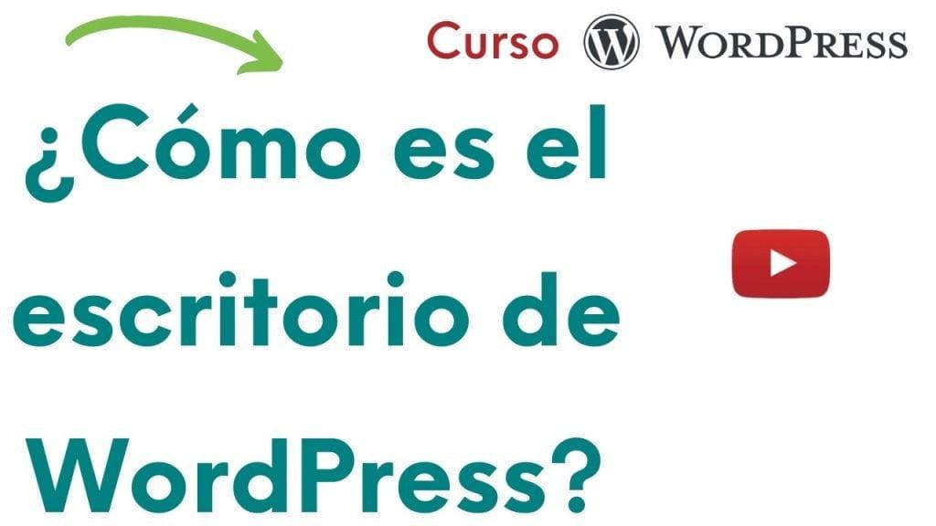 """Imagen que te lleva a la sección del vídeo ¿cómo es el escritorio del WordPress? dentro del vídeo """"Tutorial del escritorio de WordPress desde cero para mejorar tu blog""""."""