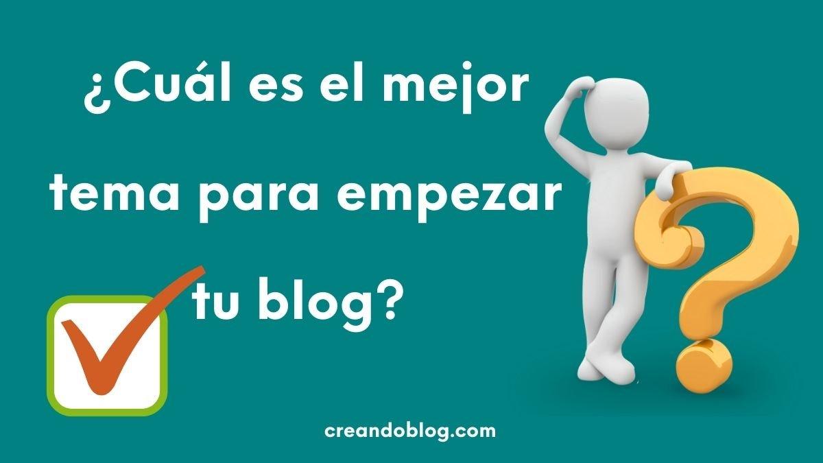 Imagen con la pregunta: ¿Cuál es el mejor tema para empezar un blog?